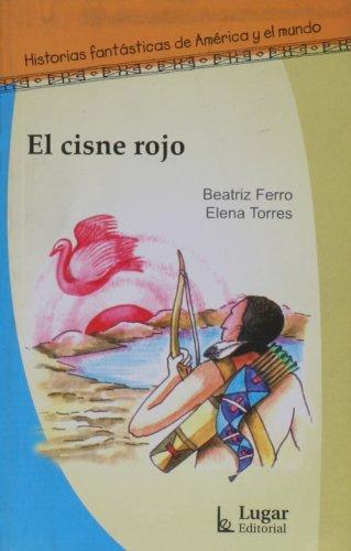 Historias fantasticas: El cisne rojo: Beatriz Ferro Elena Torres