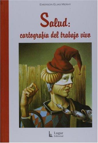9789508922670: Salud: Cartografia Del Trabajo Vivo (Spanish Edition)