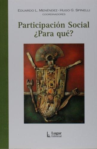 Participacion Social, Para Que? (Spanish Edition) (9789508922731) by Eduardo Menendez; et al