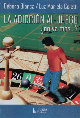 9789508922755: La Adiccion Al Juego (Spanish Edition)