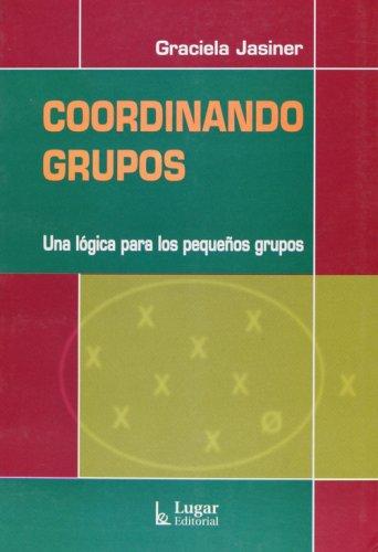 Coordinando Grupos (Spanish Edition): Jasiner, Graciela
