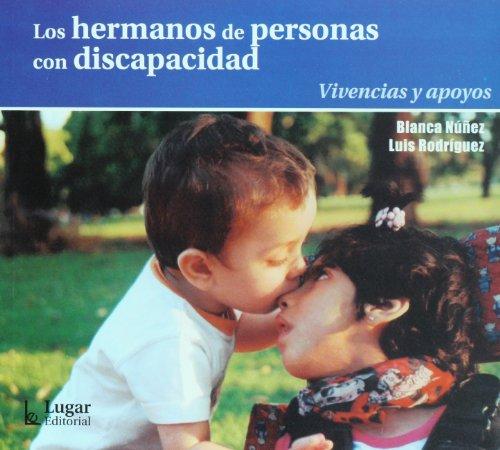 9789508923233: Los hermanos de personas con discapacidad: Vivencias y apoyos (Spanish Edition)