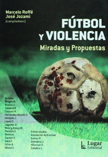 9789508923578: Futbol y violencia. Miradas y propuestas (Spanish Edition)