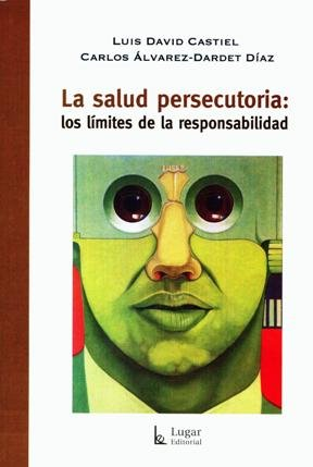 SALUD PERSECUTORIA, LA (Spanish Edition): Castiel, Luis David;