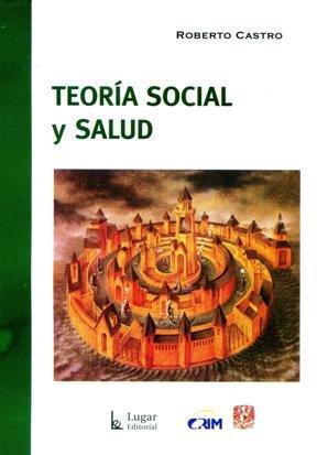 9789508923752: Teoría social y salud