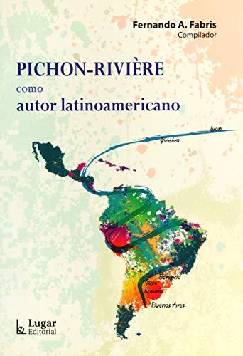 9789508924698: PICHON RIVIERE COMO AUTOR LATINOAMERICANO