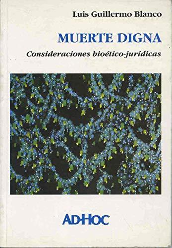 9789508940858: Muerte Digna: Consideraciones Bioetico-Juridicas