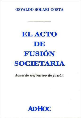 9789508944290: El Acto de Fusion Societaria: Acuerdo Definitivo de Fusion