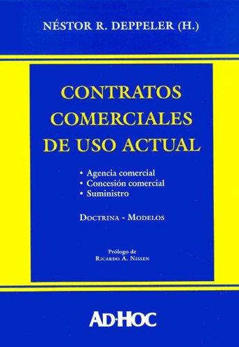 9789508944818: Contratos Comerciales de USO Actual: Agencia Comercial, Concesion Comercial, Suministro: Doctrina - Modelos (Spanish Edition)