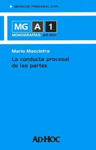 La Conducta Procesal de Las Partes (Spanish Edition): Masciotra, Mario