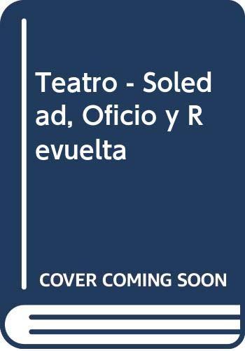 Teatro - Soledad, Oficio y Revuelta (Spanish Edition) (9508950331) by Barba, Eugenio
