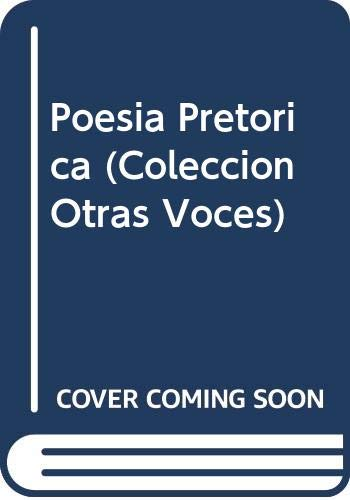 9789508951502: Poesia Pretorica (Coleccion Otras Voces)