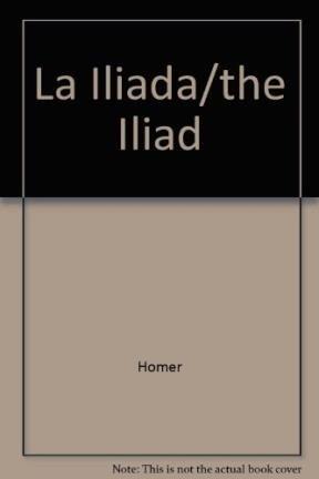 La Iliada/the Iliad (Spanish Edition): Homer