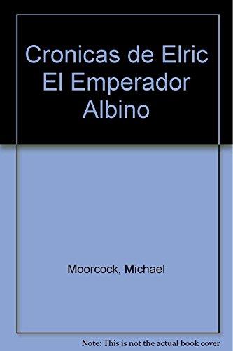 9789509009813: Cronicas de Elric El Emperador Albino (Spanish Edition)