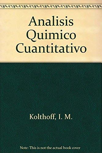 Analisis Quimico Cuantitativo (Spanish Edition): I. M. Kolthoff;