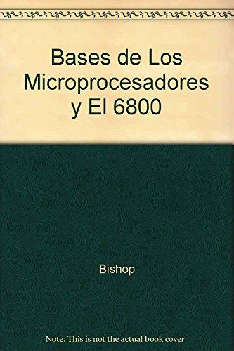 9789509022102: Bases de Los Microprocesadores y El 6800 (Spanish Edition)