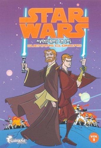 9789509051904: Stars Wars - Aventuras En Las Guerras Clonicas - Vol 1 (Spanish Edition)