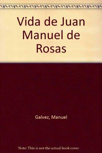 9789509065840: Vida de Juan Manuel de Rosas (Spanish Edition)