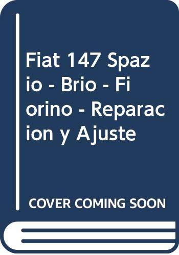 9789509069633: Fiat 147 Spazio - Brio - Fiorino - Reparacion y Ajuste (Spanish Edition)