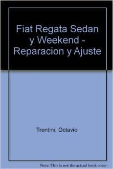 Fiat Regata Sedan y Weekend - Reparacion: Trentini, Octavio