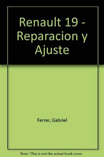 9789509069954: Renault 19 - Reparacion y Ajuste (Spanish Edition)