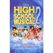 HIGH SCHOOL MUSICAL 2 La novela: High School 2