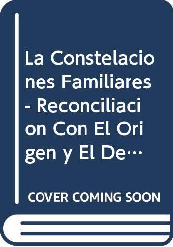 9789509084186: Constelaciones Familiares: La Reconciliacion Con El Origen y con El Destino (Spanish Edition)