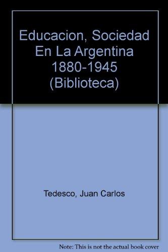 9789509086210: Educación y sociedad en la Argentina: (1880-1945) (Biblioteca