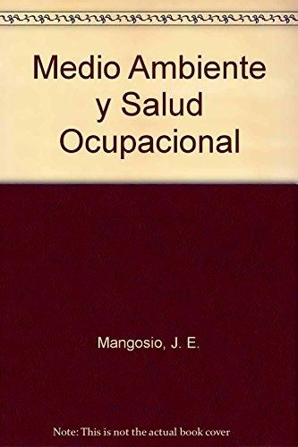 Medio Ambiente y Salud Ocupacional (Spanish Edition): J. E. Mangosio