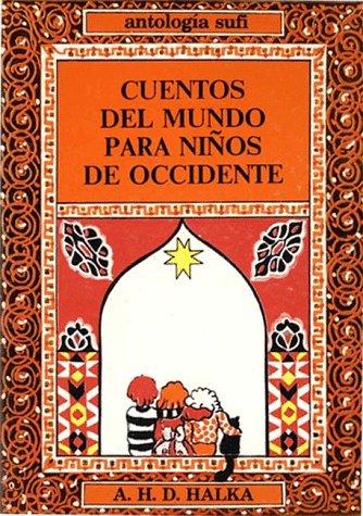Cuentos del mundo para niños de occidente : antología sufi.-- ( Cuentos Sufis ): ...