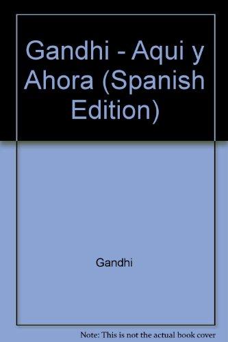 Gandhi - Aqui y Ahora (Spanish Edition) (9789509102309) by Gandhi