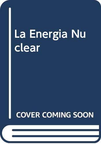 9789509113206: Energia nuclear . argumentos en favor y en contra de la mas controvertida de las tecnologias actuales , l