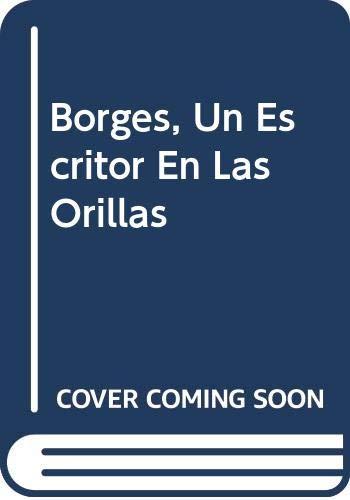 9789509122314: Borges, Un Escritor En Las Orillas