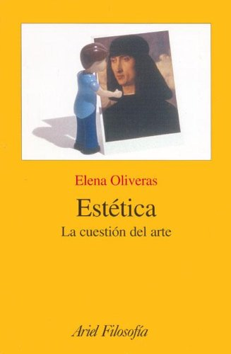 Estetica. La Cuestion del Arte (Spanish Edition): Oliveras, Elena