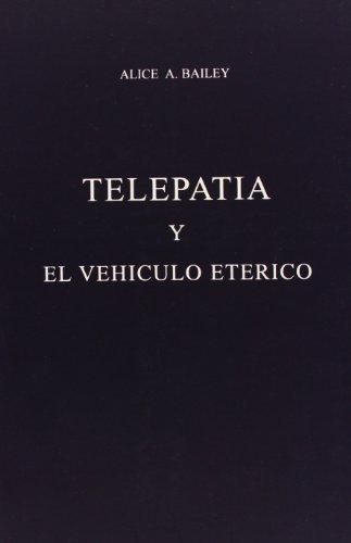 9789509127296: Telepatia y el Vehiculo Eterico / Telepathy and the Etheric Vehicle (Spanish Edition)