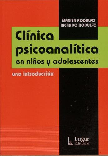 Clínica psicoanalítica : en niños y adolescentes : una introducción.: ...