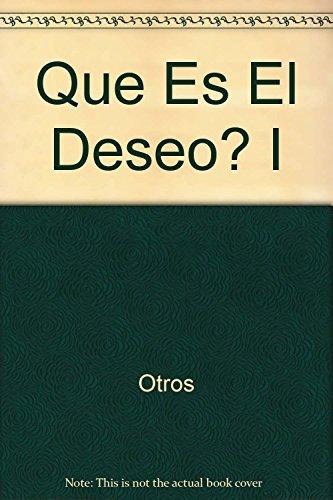 Que Es El Deseo? I (Spanish Edition): Otros; Anabel Salafia