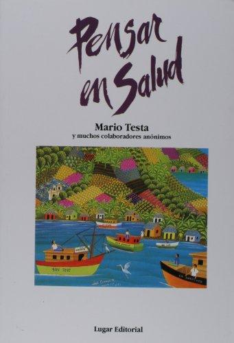 Pensar En Salud (Coleccion Salud Colectiva) (Spanish: Mario Testa
