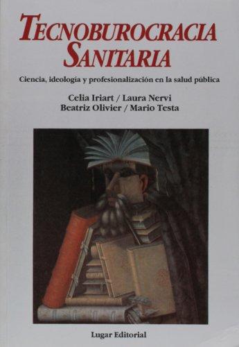 Tecnoburocracia Sanitaria (Coleccion Salud Colectiva) (Spanish Edition): Mario Testa, et