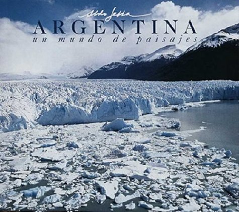 9789509140219: Argentina, Un Mundo de Paisajes =: Argentina, a World of Landscapes = Argentina, Um Mundo de Paisagens (Spanish, English and Portuguese Edition)