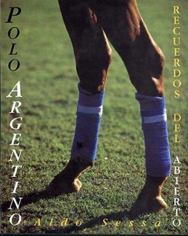Polo Argentino - Recuerdos del Abierto (Spanish Edition): Sessa, Aldo