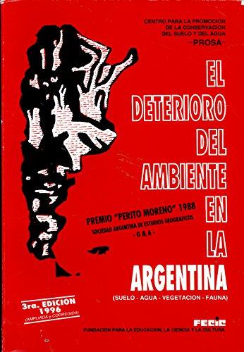 9789509149274: El Deterioro del Ambiente en la Argentina: Suelo, Agua, Vegetacion, Fauna (Spanish Edition)