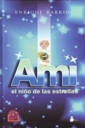 9789509183117: AMI, EL NIÑO DE LAS ESTRELLAS