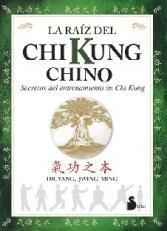 9789509183537: Raiz Del Chi Kung Chino Secretos Del Entramiento En Chi Kung (Rustico)