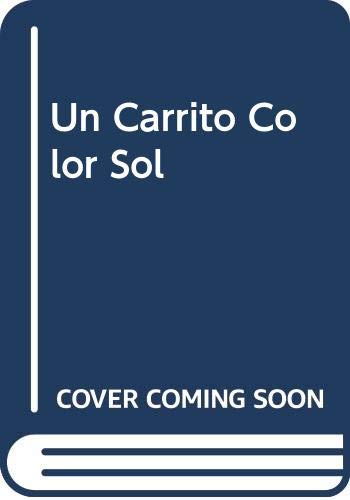 9789509187832: Un Carrito Color Sol (Spanish Edition)