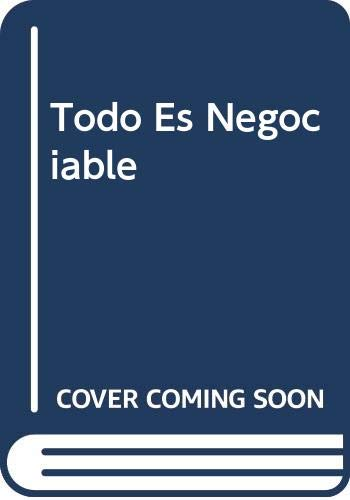 9789509216686: Todo Es Negociable (Spanish Edition)