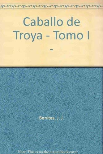 Caballo de Troya - Tomo I - (Spanish Edition): Benitez, J. J.