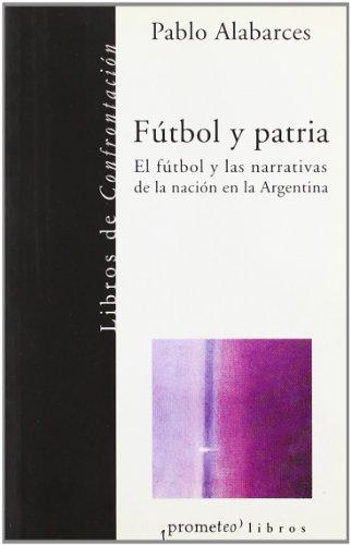 9789509217218: Futbol y Patria (Spanish Edition)