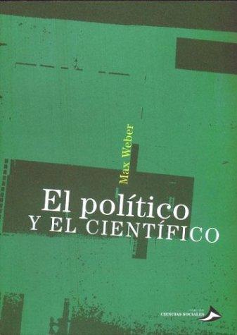 El Politico y El Cientifico (Spanish Edition): Weber, Max