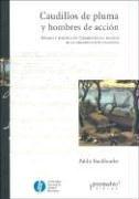 9789509217737: Caudillos de Pluma y Hombres de Accion: Estado y Politica en Corrientes en Tiempos de la Organizacion Nacional (Spanish Edition)